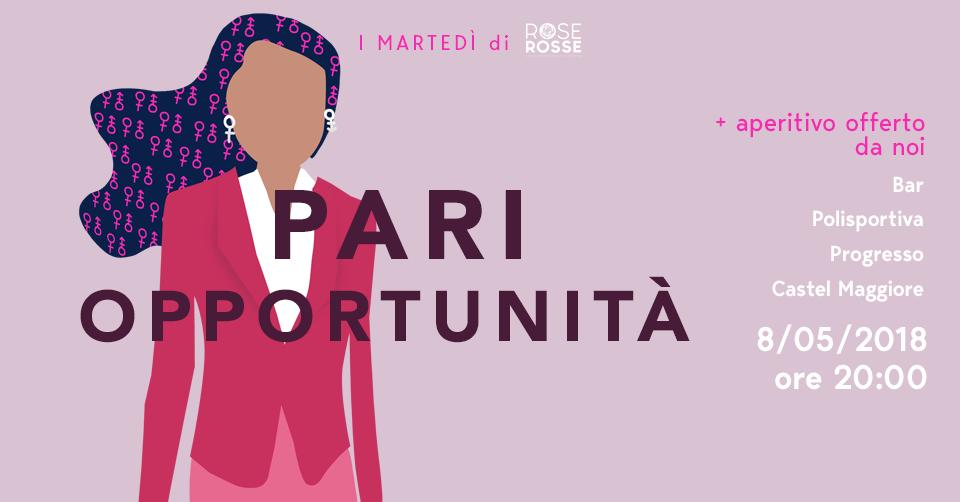 I Martedì di Rose Rosse: Pari Opportunità – 8/05/2018